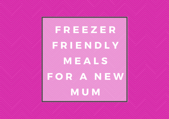 Freezer friendly meals for a new mum