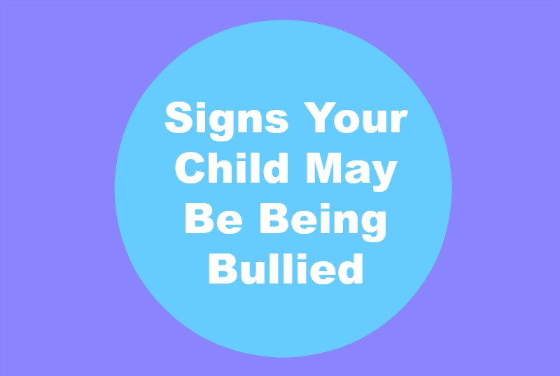 Signs Your Child May Be Being Bullied